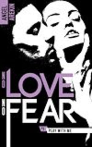 """Afficher """"No love no fear - 1 - Play with me"""""""