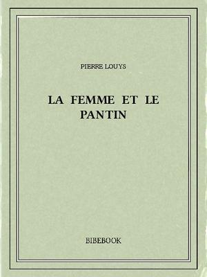"""Afficher """"La femme et le pantin"""""""