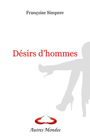 """Afficher """"Désirs d'hommes"""""""