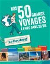 """Afficher """"Nos 50 grands voyages à faire dans sa vie"""""""